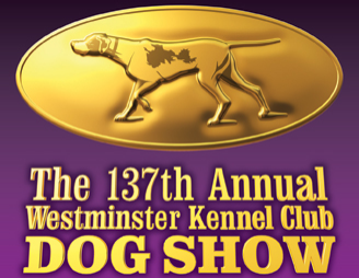 Westminster Dog Show:  Feb. 16-17:  Is Your Dog Show Quality?